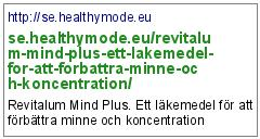 http://se.healthymode.eu/revitalum-mind-plus-ett-lakemedel-for-att-forbattra-minne-och-koncentration/